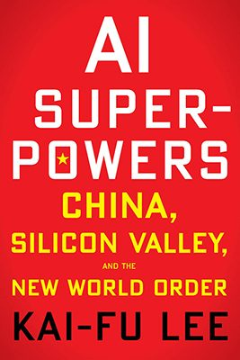 Kai-fu Lee, author of AI Superpowers: China, Silicon Valley, and the New World Order (2018)